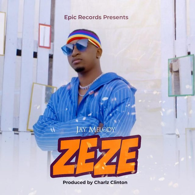 MP3 DOWNLOAD Jay Melody - Zeze