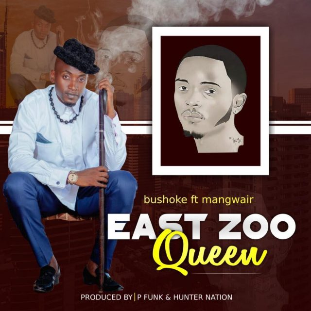 MP3 DOWNLOAD Bushoke ft Mangwair - East zoo queen