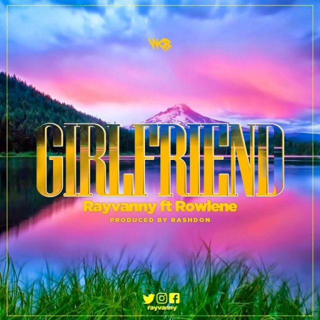 MP3 DOWNLOAD Rayvanny ft Rowlene - Girlfriend
