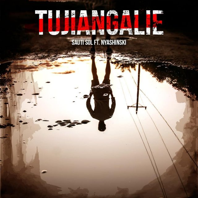 MP3 DOWNLOAD Sauti Sol ft Nyashinski - Tujiangalie