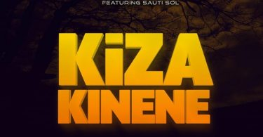 Nandy ft Sauti Sol - Kiza Kinene Lyrics