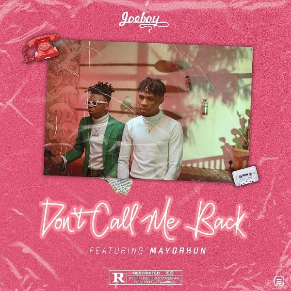 MP3 DOWNLOAD Joeboy ft Mayorkun – Don't Call Me Back