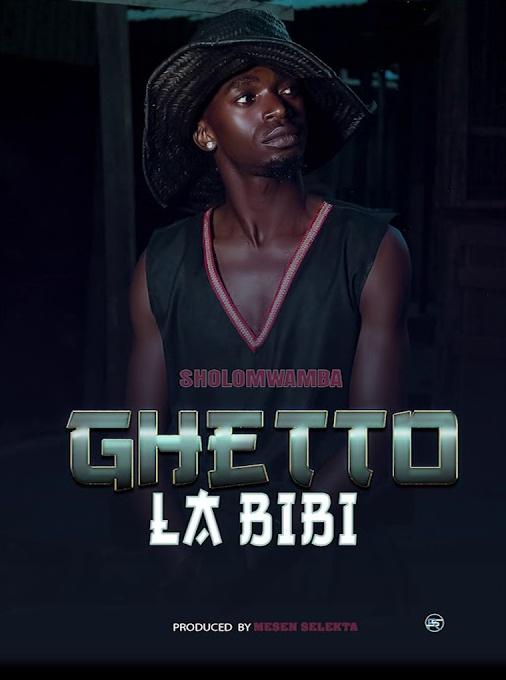 MP3 DOWNLOAD Sholo Mwamba – Ghetto la Bibi