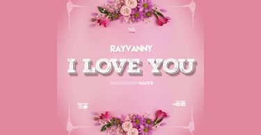 VIDEO DOWNLOAD Rayvanny - I love you