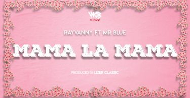 DOWNLOAD MP3 Rayvanny ft Mr Blue - Mama la Mama