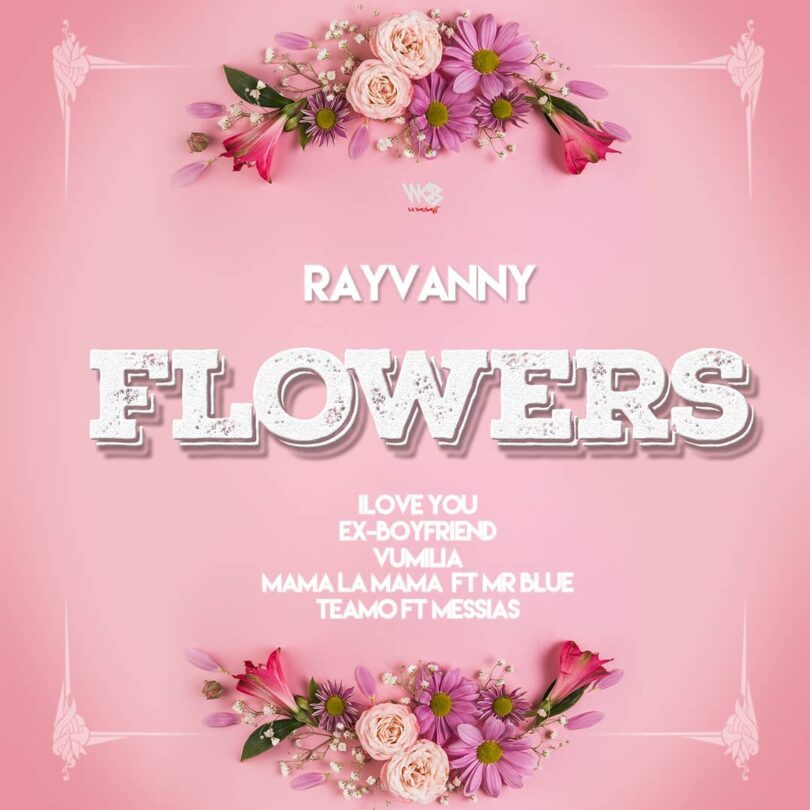 MP3 DOWNLOAD Rayvanny - Flowers Ep