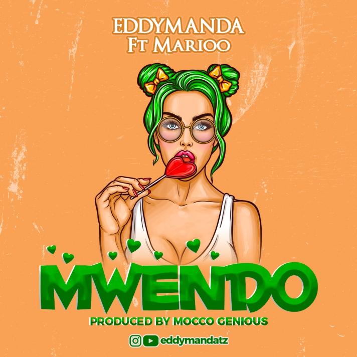 DOWNLOAD MP3 Eddy Manda ft Marioo – Mwendo