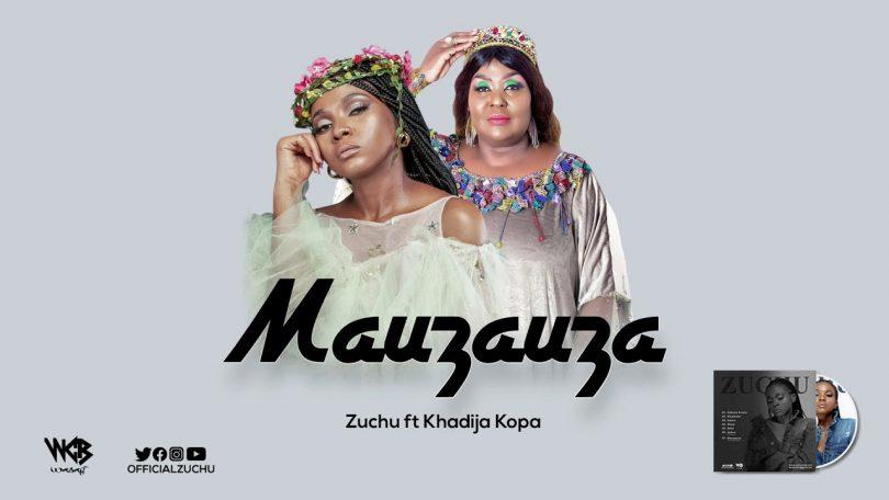 DOWNLOAD MP3 Zuchu ft Khadija Kopa - Mauzauza