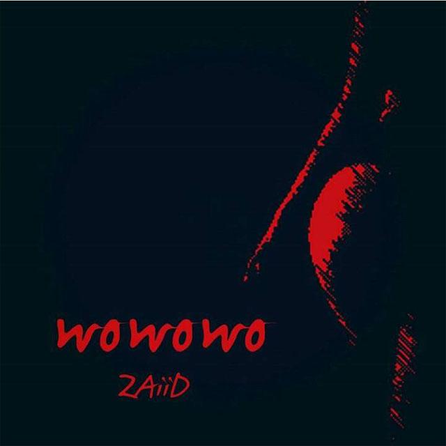 DOWNLOAD AUDIO ZAiiD - Wowowo