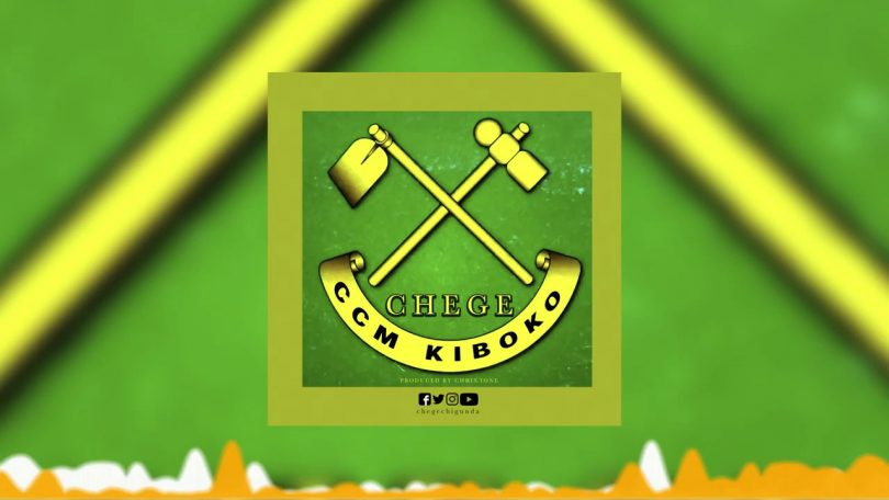 DOWNLOAD MP3 Chege – CCM Kiboko