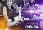DOWNLOAD MP3 Master KG ft Burna Boy, Nomcebo – Jerusalema Rmx