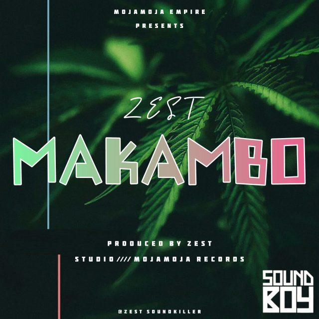 DOWNLOAD MP3 Zest – Makambo