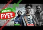 DOWNLOAD VIDEO Wanyabi – Pyee
