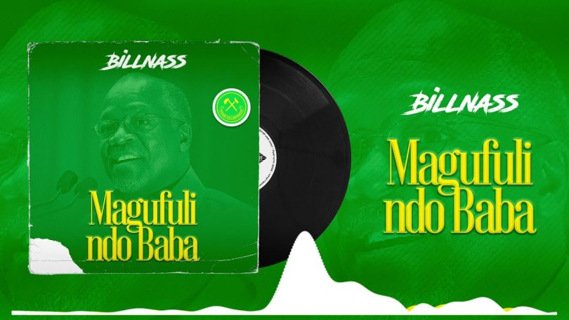 DOWNLOAD MP3 Billnass – Magufuli ndo Baba