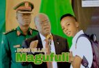 DOWNLOAD MP3 Dogo sillah - Magufuli