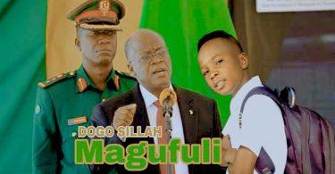 DOWNLOAD MP3 Dogo sillah - Magufuli