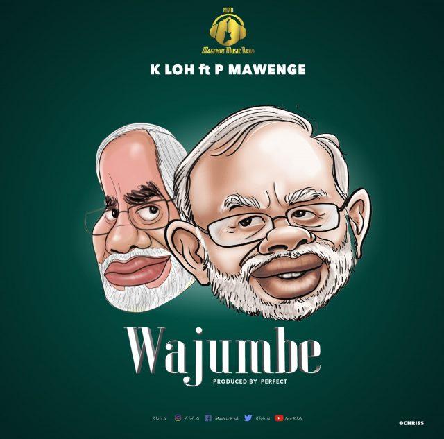 DOWNLOAD MP3 K LOH x P Mawenge – Wajumbe