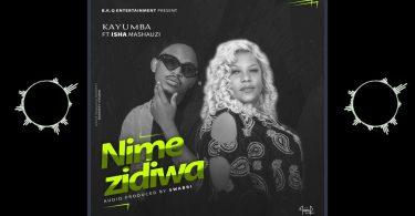 DOWNLOAD MP3 Kayumba ft Ishaa Mashauz - Nimezidiwa
