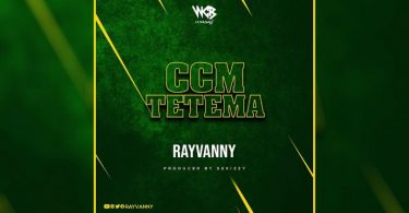 DOWNLOAD MP3 Rayvanny – Ccm Tetema