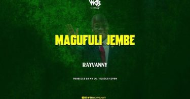 DOWNLOAD MP3 Rayvanny – Magufuli Jembe