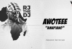 DOWNLOAD MP3 Rj The Dj – Awoteee (Amapiano)