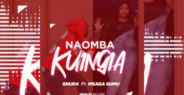 DOWNLOAD MP3 Snura ft Msaga Sumu – Naomba Kuingia