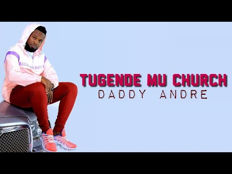 DOWNLOAD VIDEO Daddy Andre - Tugende Mu Church
