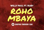 DOWNLOAD MP3 Willy Paul ft Ruby - Roho Mbaya