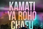 DOWNLOAD MP3 Willy Paul x Bien (Sauti Sol) - Kamati ya roho chafu