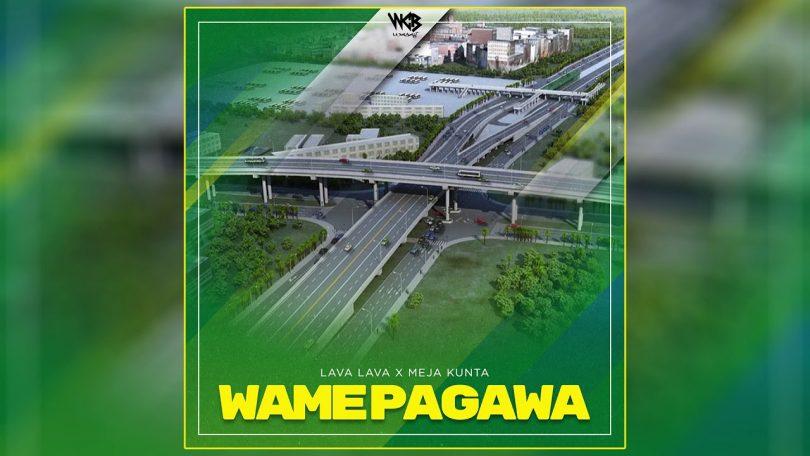 DOWNLOAD MP3 Lava Lava Ft Meja Kunta – Wamepagawa