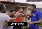 DOWNLOAD COMEDY Episode 273 Mark angel comedy - My Phone