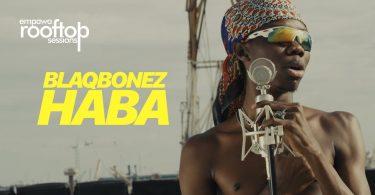 DOWNLOAD MP3 Blaqbonez - Haba