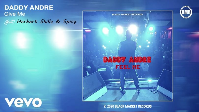DOWNLOAD MP3 Daddy Andre ft Hebert Skillz, Spicy - Give Me