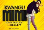 DOWNLOAD MP3 John Famous Ft Belle 9 – Kwangu Mimi
