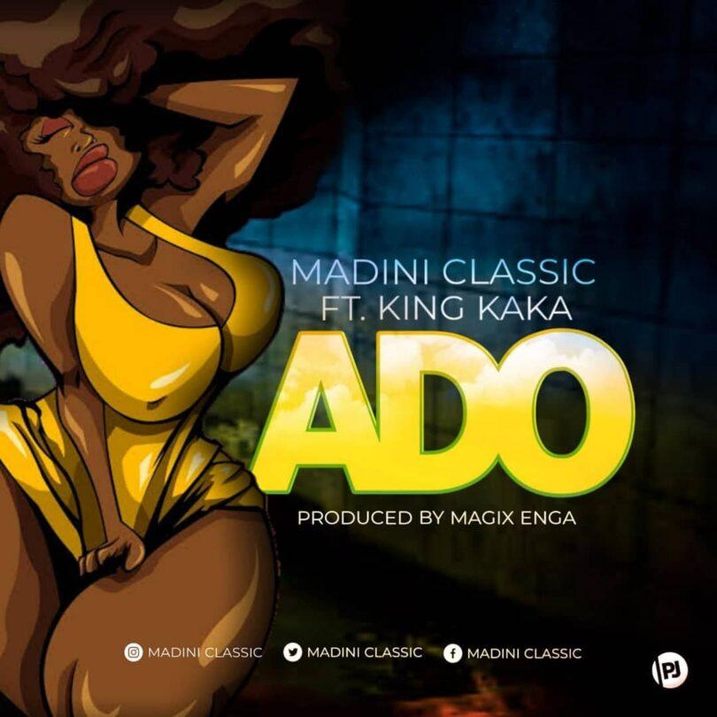 DOWNLOAD MP3 Madini Classic ft King Kaka - Ado