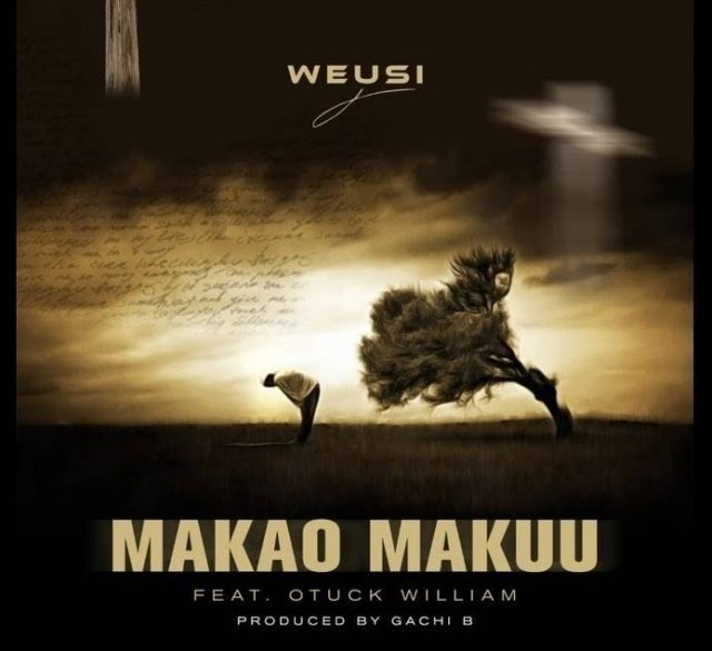 DOWNLOAD MP3 Weusi ft Otuck William – Makao Makuu