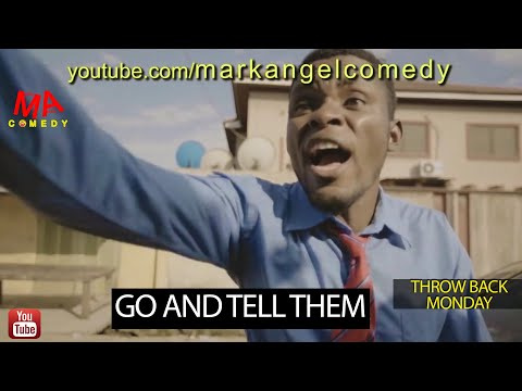 DOWNLOAD COMEDY Mark Angel Comedy - Go and Tell Them