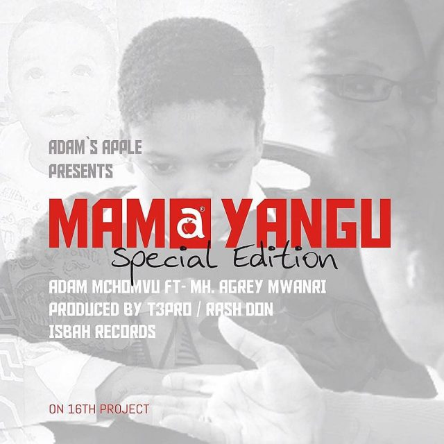 DOWNLOAD MP3 Adam Mchomvu Ft Mh. Aggrey Mwanri – Mama Yangu