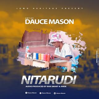 DOWNLOAD MP3 Dauce Mason - Nitarudi