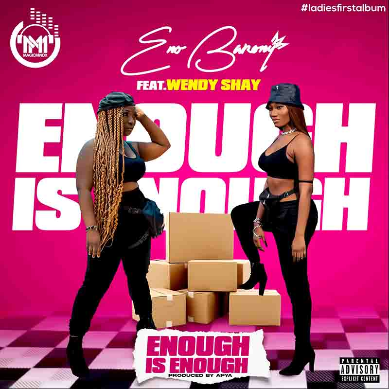 DOWNLOAD MP3 Eno Barony ft Wendy Shay - - Enough Is Enough