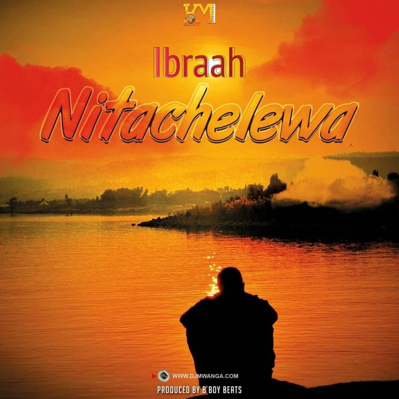 DOWNLOAD MP3 Ibraah - Nitachelewa