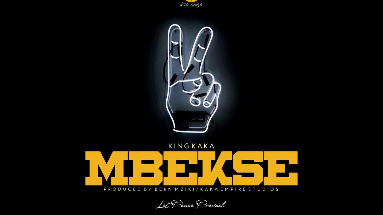 DOWNLOAD MP3 King Kaka - Mbekse