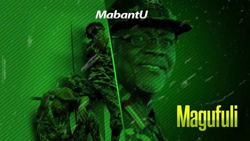 DOWNLOAD MP3 Mabantu - Magufuli