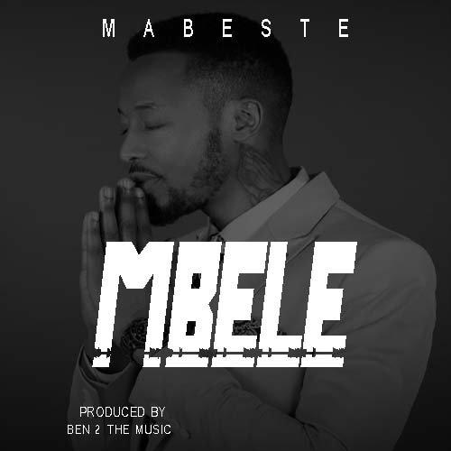 DOWNLOAD MP3 Mabeste – Mbele