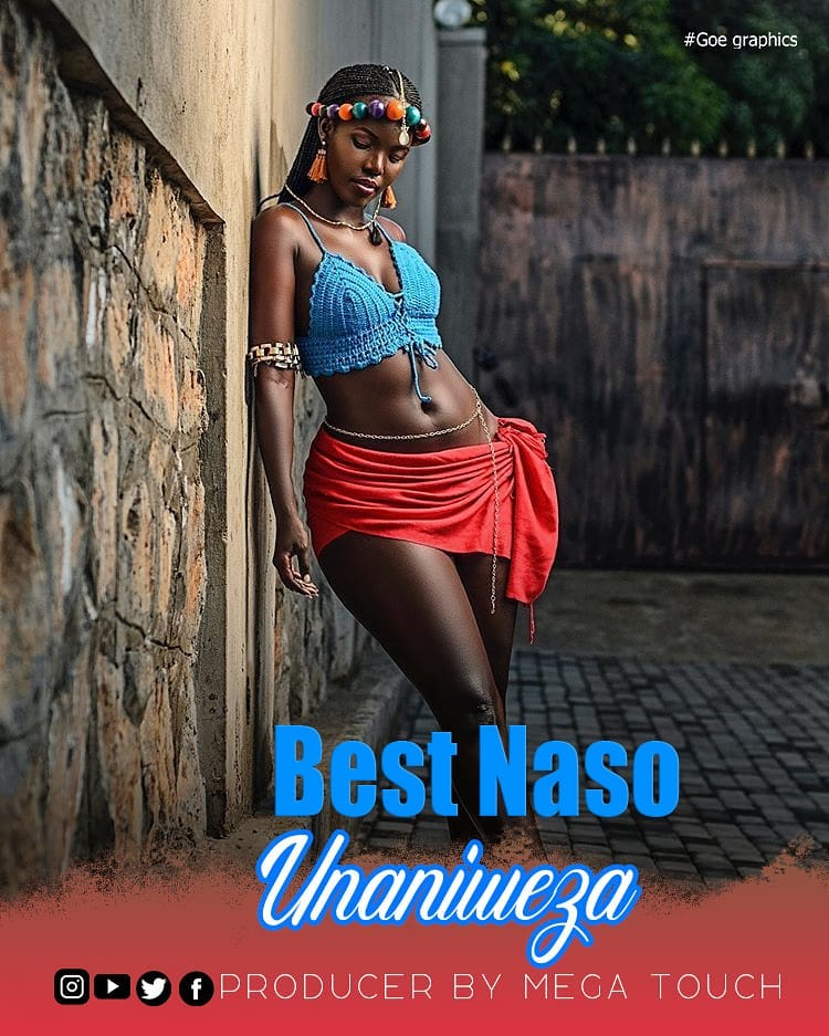 DOWNLOAD MP3 Best Naso – Unaniweza