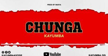 DOWNLOAD MP3 Kayumba – Chunga