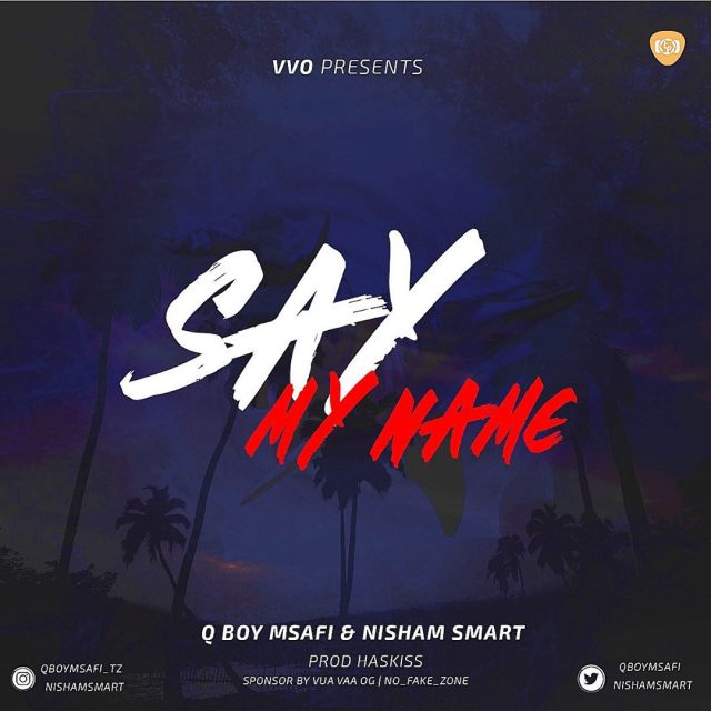 DOWNLOAD MP3 Q boy Msafi ft Nisham Smart – Say My Name