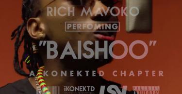 DOWNLOAD MP3 Rich Mavoko – Baishoo (A konetkd session)
