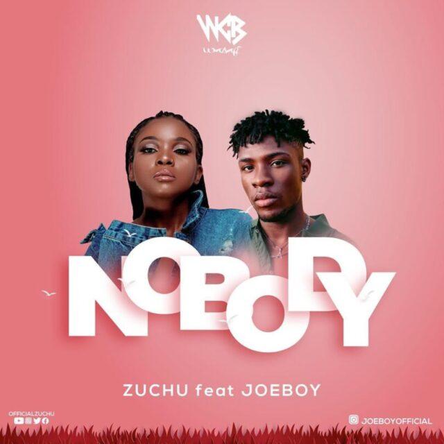 DOWNLOAD MP3 Zuchu Ft Joeboy – Nobody