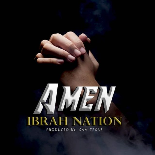 DOWNLOAD MP3 Ibrah Nation – Amen